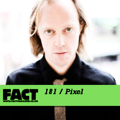 FACT mix 181: Pixel