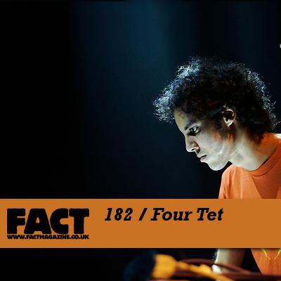 FACT mix 182: Four Tet