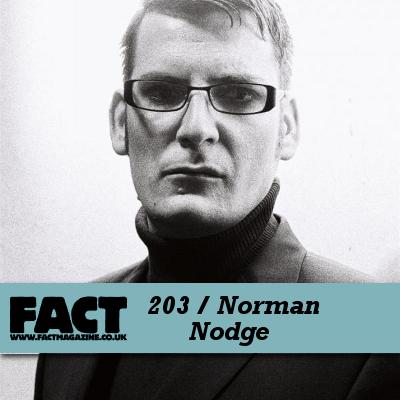 FACT mix 203: Norman Nodge