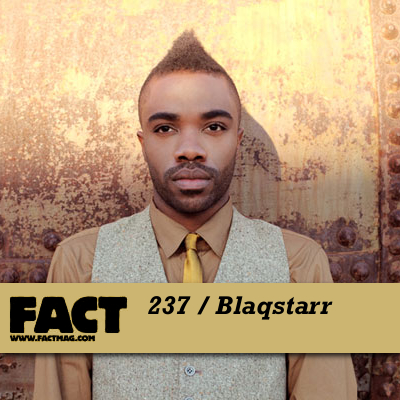 FACT mix 237: Blaqstarr