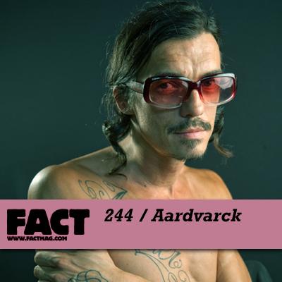 FACT mix 244: Aardvarck