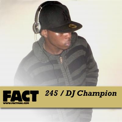 FACT mix 245: DJ Champion