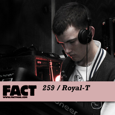 FACT mix 259: Royal-T