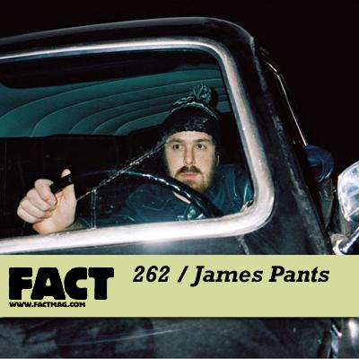 FACT mix 262: James Pants MP3
