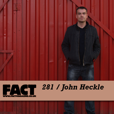 FACT mix 281: John Heckle