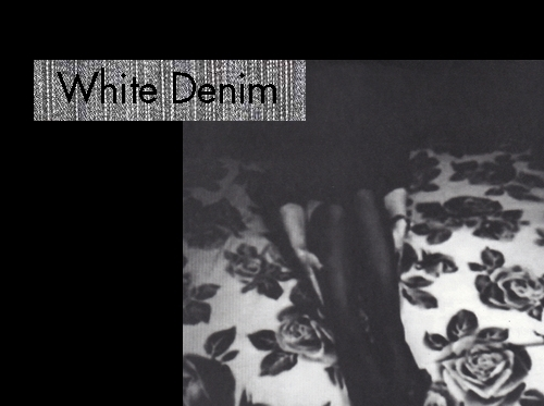 White Denim: a label from Pissed Jeans&#8217; Matthew K where Tin Man and Mi Ami collide