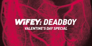 Deadboy – Valentine's Day mix for Wifey