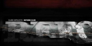 Claro Intelecto &#8211; <I>Reform Club </i>
