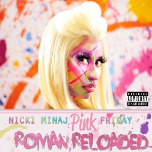 Nicki Minaj: <i>Roman Reloaded</i>