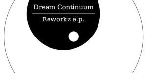 Dream Continuum: <i>Reworkz</i>