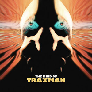 Traxman: <i>The Mind of Traxman</i>