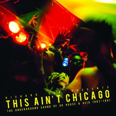 This ain 39 t chicago underground uk house and acid from 39 87 for Best acid house albums