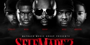 Stream Maybach Music Group&#8217;s <em>Self-Made 2</em>