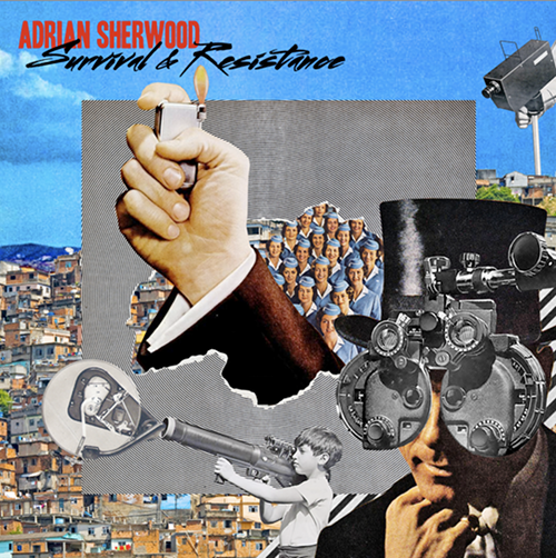 Adrian Sherwood announces new album <em>Survival & Resistance</em>