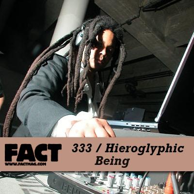 FACT mix 333: Hieroglyphic Being (June 2012)