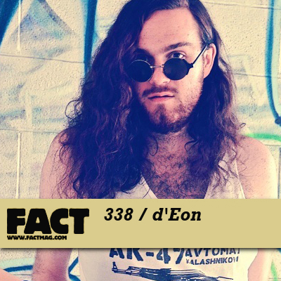 FACT mix 338 - d'Eon