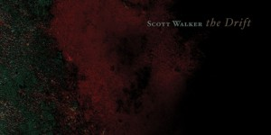 Scott Walker&#8217;s classic <i>The Drift</i> to see 2012 vinyl edition