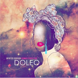 Wynter Gordon: <i>Human Condition Pt 1: Doleo</i>