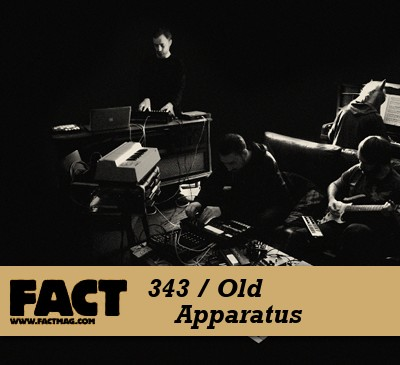 FACT mix 343: Old Apparatus