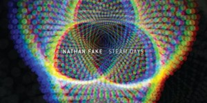 Nathan Fake: <I>Steam Days</i>