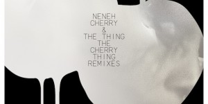 Four Tet, Lindstrm &#038; Prins Thomas headline Neneh Cherry and the Thing remix album