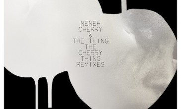 Four Tet, Lindstrøm & Prins Thomas headline Neneh Cherry and the Thing remix album