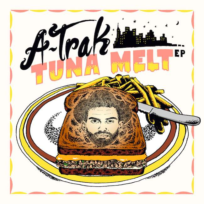 A-Trak announces <em>Tuna Melt</em> EP for Fool's Gold