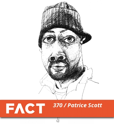 FACT mix 370: Patrice Scott