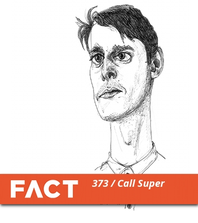 FACT mix 373: Call Super