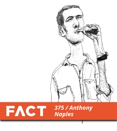 FACT mix 375: Anthony Naples