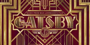 Sample <em>The Great Gatsby</em> OST, feat new music from The xx and Lana Del Rey