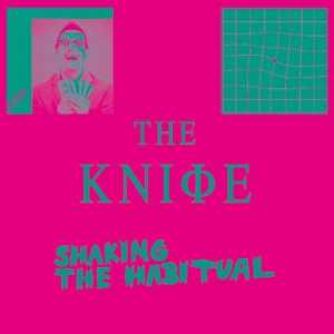 The Knife - Shaking the Habitual - FACT review