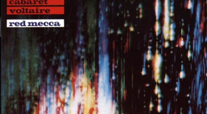 Cabaret Voltaire reissue series to begin with seminal 1981 album <em>Red Mecca</em>