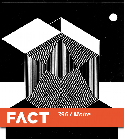 FACT Mix 396: Moiré