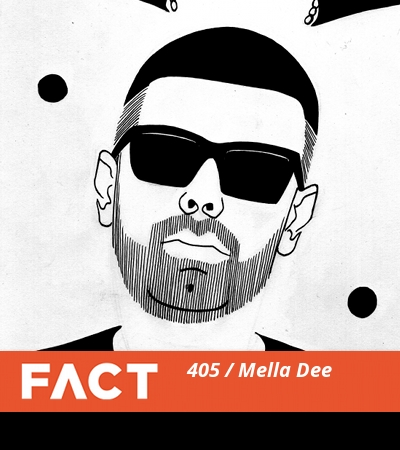 FACT mix Mella Dee