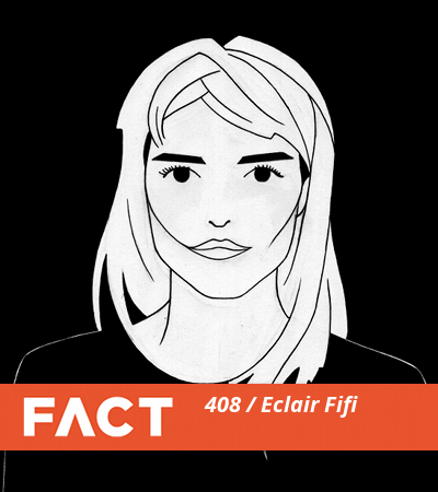 FACT mix 408 -- Eclair Fifi -