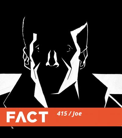 FACT mix 415: Joe