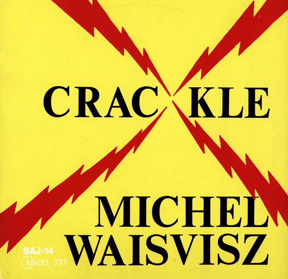 CrackleMichelWaisvisz120314