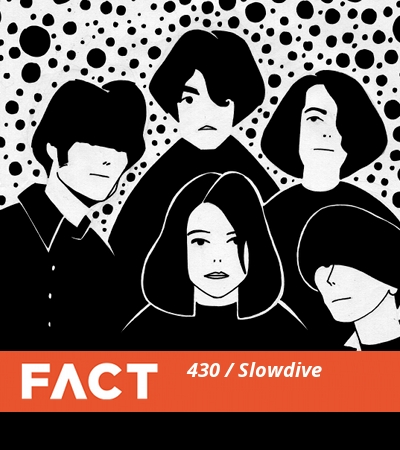 FACT mix Slowdive - 3.10.2014