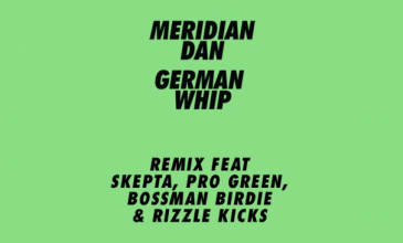 Stream Meridian Dan's 'German Whip' remix feat. Skepta, Pro Green, Rizzle Kicks and Bossman Birdie