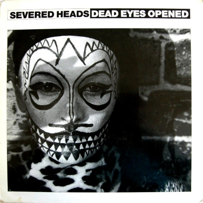 Severed Heads reissue streak continues with 'Dead Eyes Opened' on Dark Entries