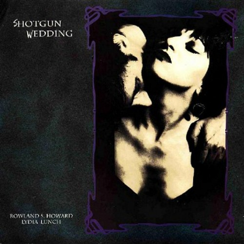 Lydia Lunch And Roland S Howard S 1991 Album Shotgun