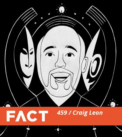 FACT mix 459: Craig Leon