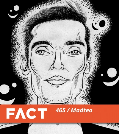 FACT mix 465: Madteo