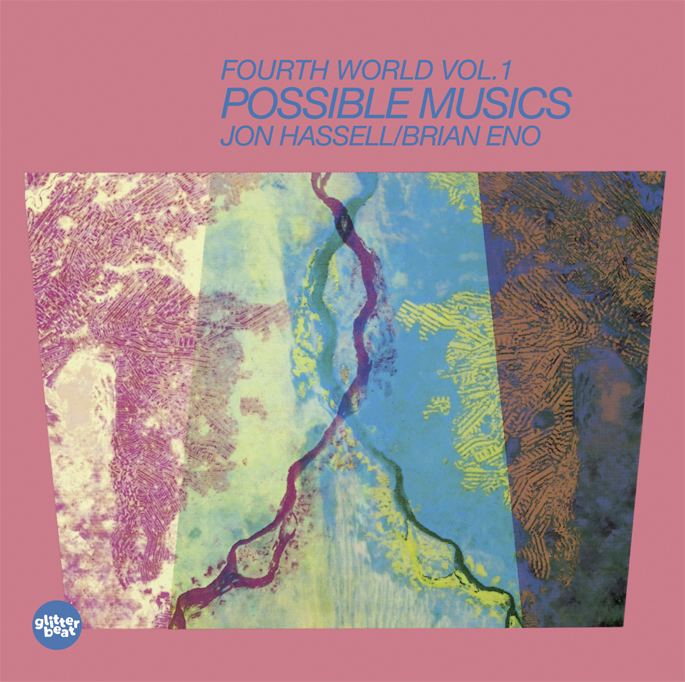 Jon Hassell and Brian Eno's landmark <em>Fourth World Music Vol.I: Possible Musics</em> gets a reissue