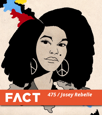 FACT mix 475: Josey Rebelle