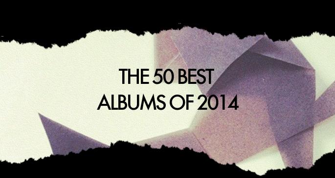 2014 end of - 50 best albums