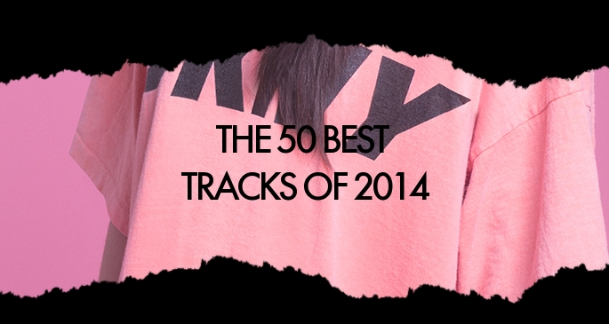 The 50 best tracks of 2014