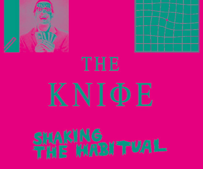 The-KnifeShakingtheHabitual