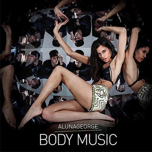 alunageorge body music - 7.29.2013